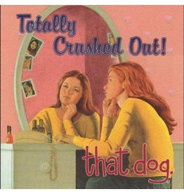Third Man That Dog.: Totally Crushed Out! LP