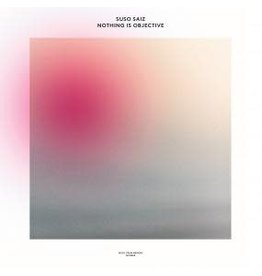 Music From Memory Saiz, Suso: Nothing is Objective LP