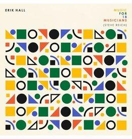 Western Vinyl Hall, Erik: Music For 18 Musicians (Steve Reich) LP