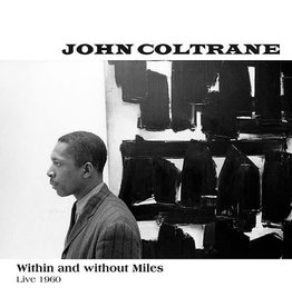 Doxy Coltrane, John: Within & Without Miles - Live 1960 LP