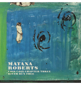 Constellation Roberts, Matana: Coin Coin Chapter Three - River Run Three LP