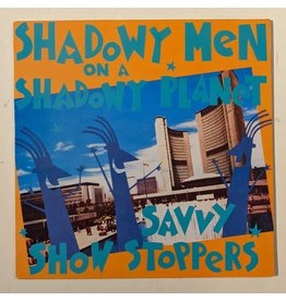 USED: Shadowy Men on a Shadowy Planet: Savvy Show Stoppers LP