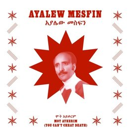 Now Again Mesfin, Ayalew: Mot Aykerim (You Can't Cheat Death) LP