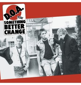D.O.A.: Something Better Change (40th anniversary edition) LP
