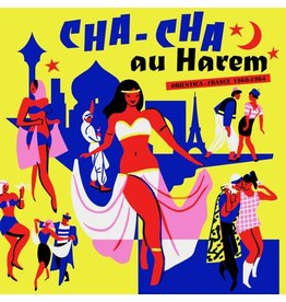 Born Bad Various: Cha-Cha au Harem: Orientica France 1960-1964 LP