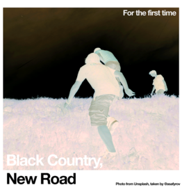 Ninja Tune Black Country, New Road: For the first time LP
