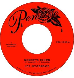 """Penrose Los Yesterdays: Nobody's Clown b/w Give Me One More Chance 7"""""""