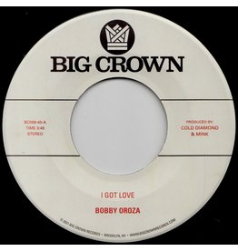 Big Crown Oroza, Bobby: I Got Love/Loving Body 7""