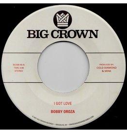 """Big Crown Oroza, Bobby: I Got Love/Loving Body 7"""""""