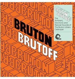 Trunk Various: Bruton Brutoff: The Ambient, Electronic and Pastoral Sounds of The Bruton Library Catalogue LP