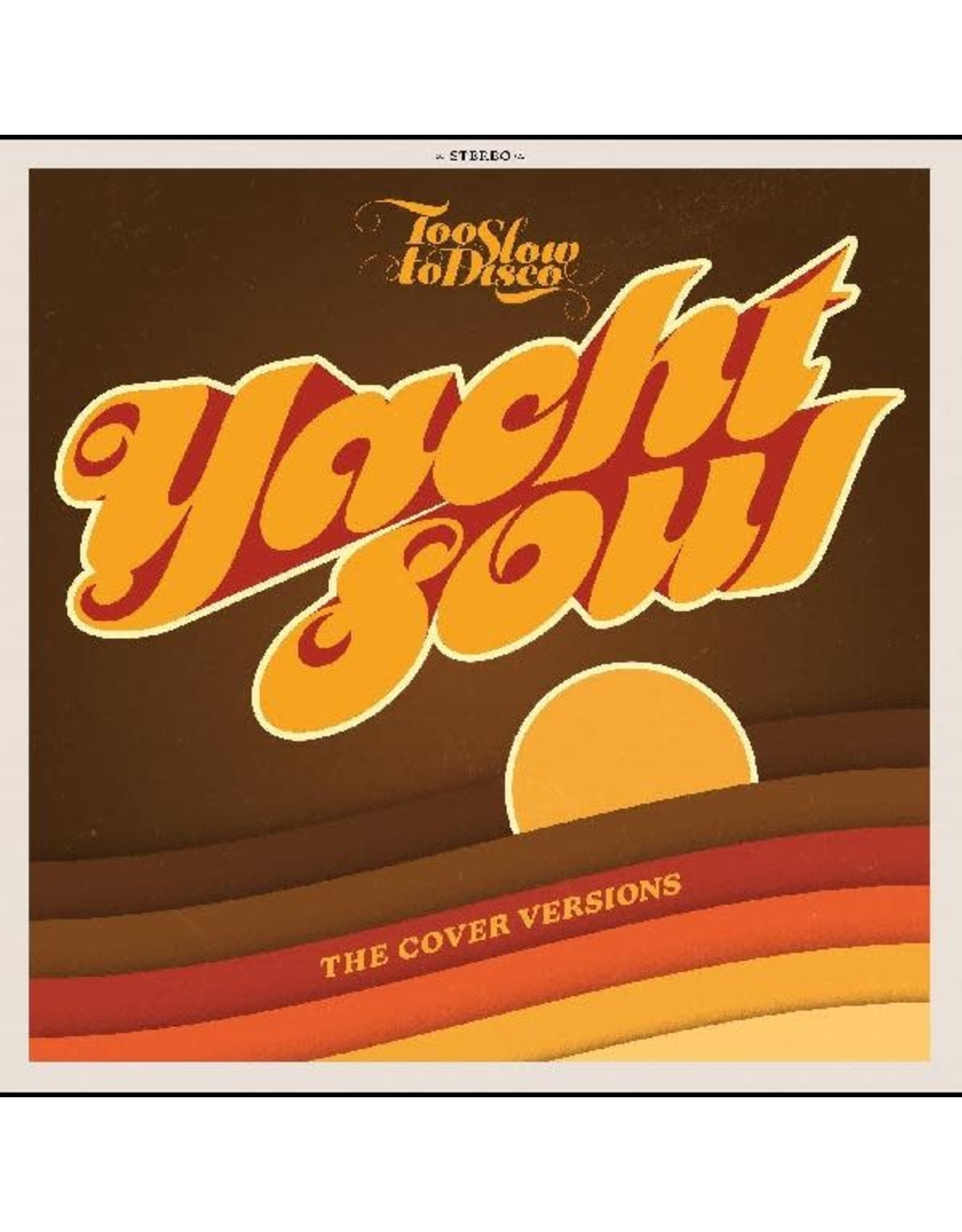How Do You Are? Various: Too Slow To Disco Presents: Yacht Soul Covers (YELLOW/ORANGE, INDIE EXCLUSIVE) LP