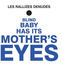 Phoenix Les Rallizes Denudes: Blind Baby Has It's Mother's Eyes (Blue) LP