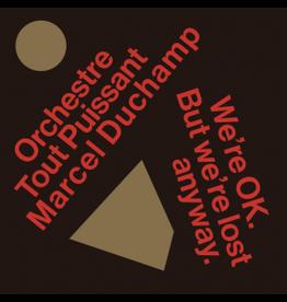 Bongo Joe Orchestre Tout Puissant Marcel Duchamp: We're Ok. But we're lost anyway LP