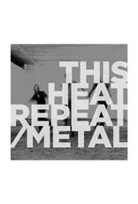 Modern Classics This Heat: Repeat/Metal LP