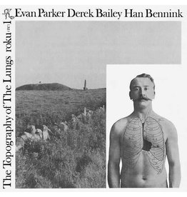 Otoruko Parker, Evan/Bailey, Derek/Bennink, Han: Topography of the Lungs LP