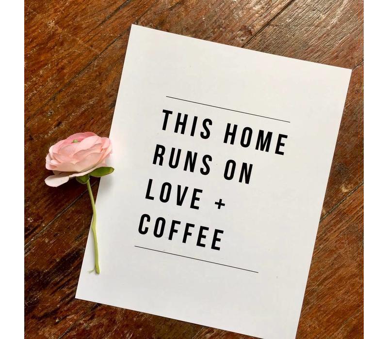 810 Print Home Runs On Love + Coffee