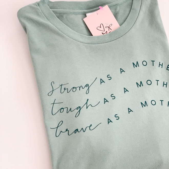 Strong Tough Brave as a Mother Tee