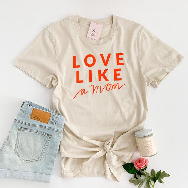 Love Like a Mom Tee