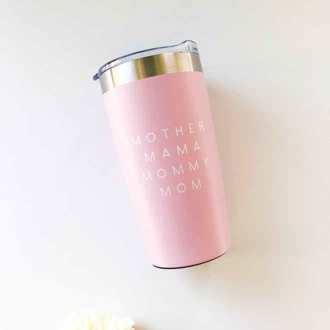 Mother Mama Mommy Pink Tumbler