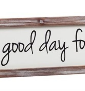 Today is a Good Day for a Good Day Sign