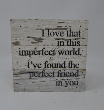 Perfect Friend in You Reclaimed Pallet Sign