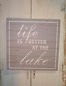 Life is Better at The Lake Square Sign