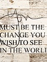 You Must Be the Change Reclaimed Pallet Sign