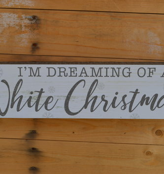 I'm Dreaming Of A White Christmas Sign