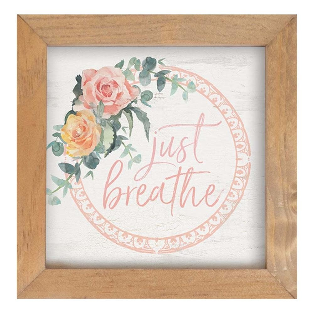 Just Breath Framed Small Sign