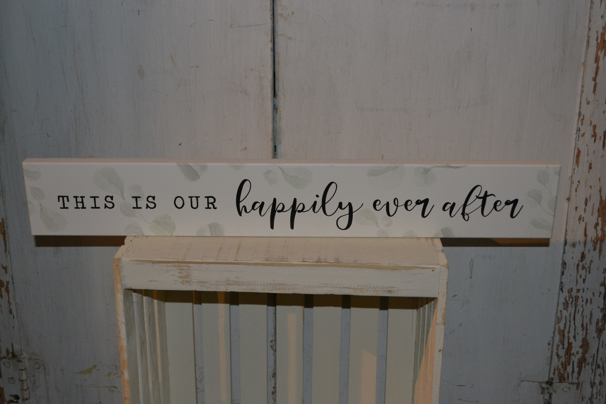 Happily Ever After Eucalyptus Sign