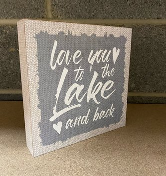 Love You To The Lake & Back Sign