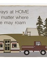 Always at Home Camper Block Sign