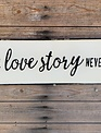 A True Love Story Metal Sign