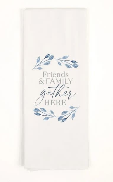 Friends & Family Gather Here Towel