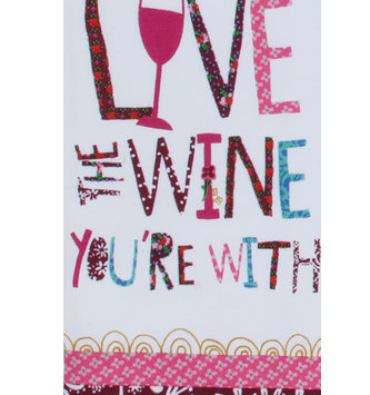 Love the Wine Your with Tea Towel