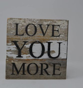 Love You More Reclaimed Pallet Sign