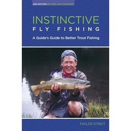 Instinctive Fly Fishing: A Guide's Guide to Better Trout Fishing