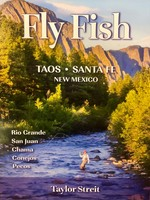 THE REEL LIFE FLY FISH TAOS/ SANTA FE NM by TAYLOR STREIT
