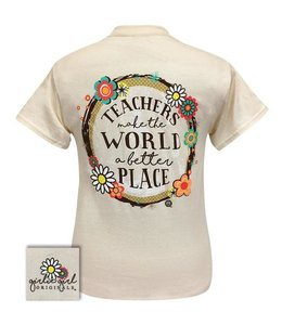 GIRLIE GIRL ORIGINALS T-SHIRT TEACHERS MAKE THE WORLD