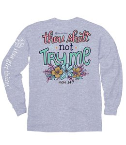 ITSA GIRL THING T-Shirt Thou Shalt Not Try Me LS Grey