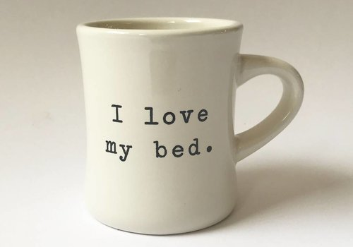 """I love my bed"" - Coffee Mug"