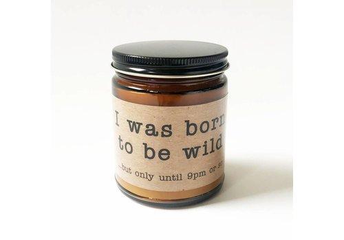 """""""i was born"""" - 9 oz Candle"""