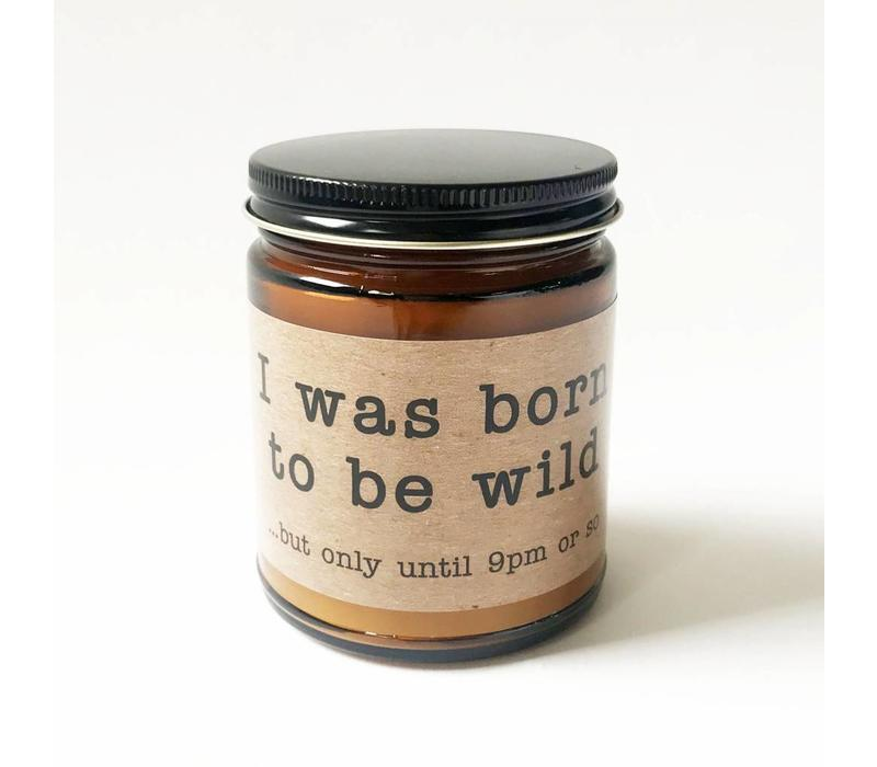 """I WAS BORN"" 9oz CANDLE"