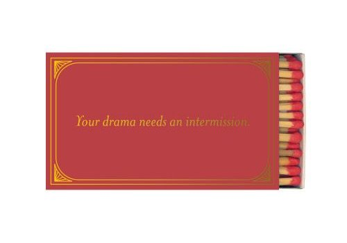 Your Drama needs an Intermission Matches