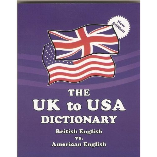 The UK to USA Dictionary