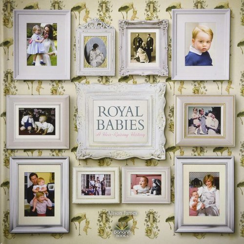 Royal Babies-A Heir-Raising History