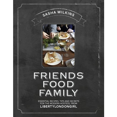 Friends Food Family Essential Recipes, Tips, and Secrets