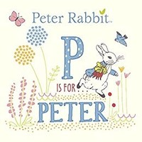 Peter Rabbit P is for Peter Book