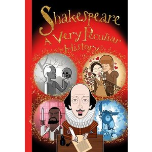 Shakespeare: A Very Peculiar History