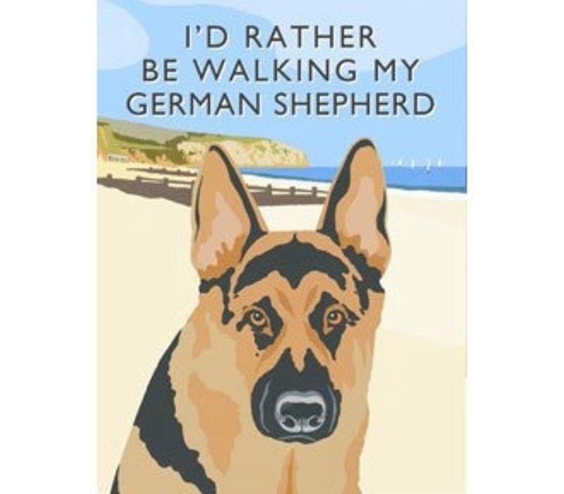I'd Rather Be Walking My German Shepherd Metal Sign